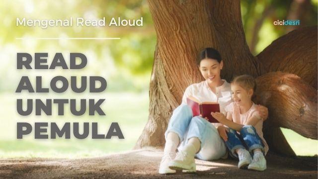 read aloud, mengenal read aloud, apa itu read aloud, pengertian read aloud, read aloud untuk pemula