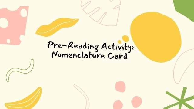 pre reading activity, nomenclature card